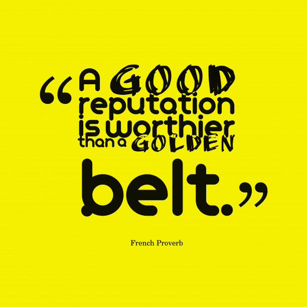 French proverb about reputation.