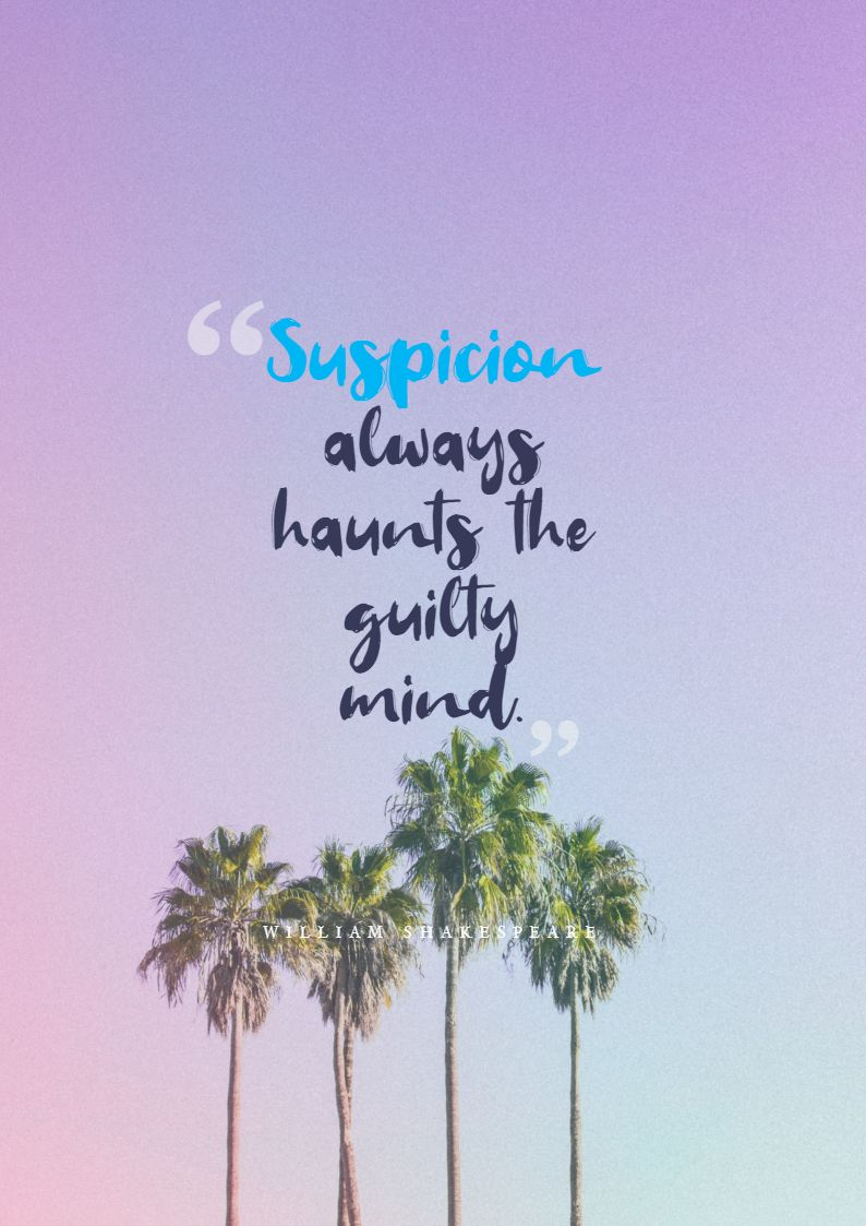 Quotes image of Suspicion always haunts the guilty mind.