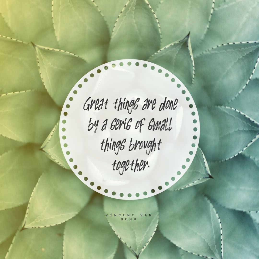 Quotes image of Great things are done by a seris of small things brought together.
