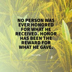 Calvin Coolidge 's quote about honor. No person was ever honored…