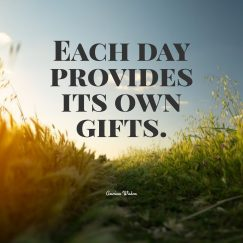 American Wisdom 's quote about Gift. Each day provides its own…