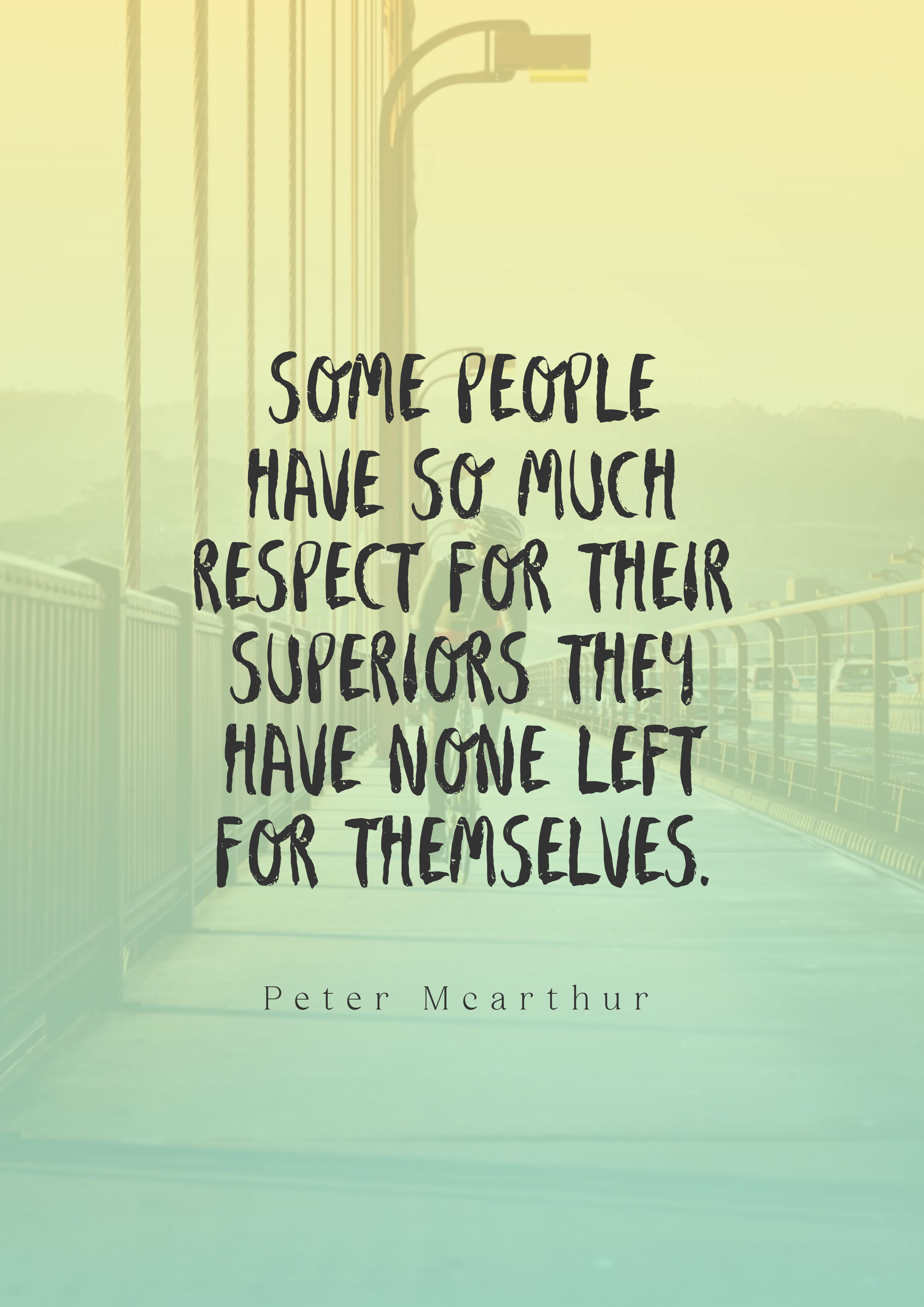 Quotes image of Some people have so much respect for their superiors they have none left for themselves.