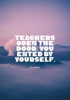 Chinese Wisdom 's quote about teacher. Teachers open the door. You…
