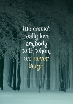 Americans and Others 's quote about laugh,love. We cannot really love anybody…