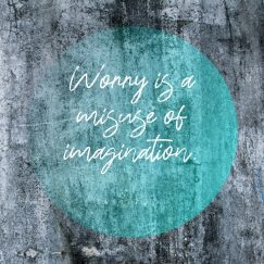 Dan Zadra 's quote about Imagination.,worry. Worry is a misuse of…