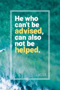 Latin Wisdom 's quote about advice,help. He who can't be advised,…
