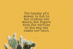 Audrey Hepburn 's quote about beauty. The beauty of a woman…