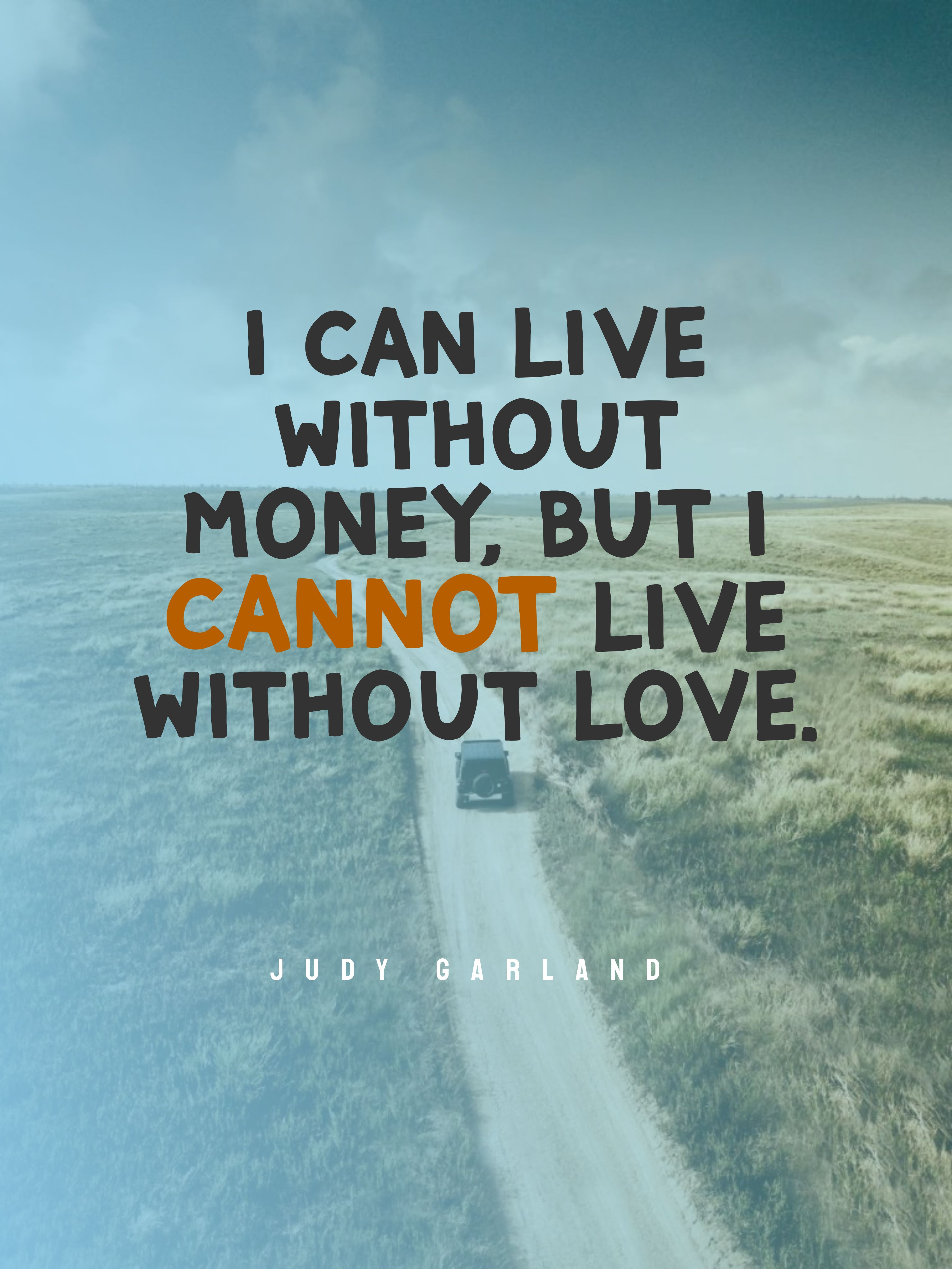 Quotes image of I can live without money, but I cannot live without love.