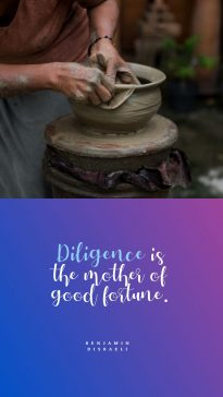 Benjamin Disraeli 's quote about diligent,fortune. Diligence is the mother of…