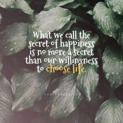 Leo Buscaglia 's quote about happiness, life. What we call the secret…