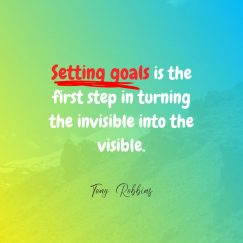 Tony Robbins 's quote about . Setting goals is the first…