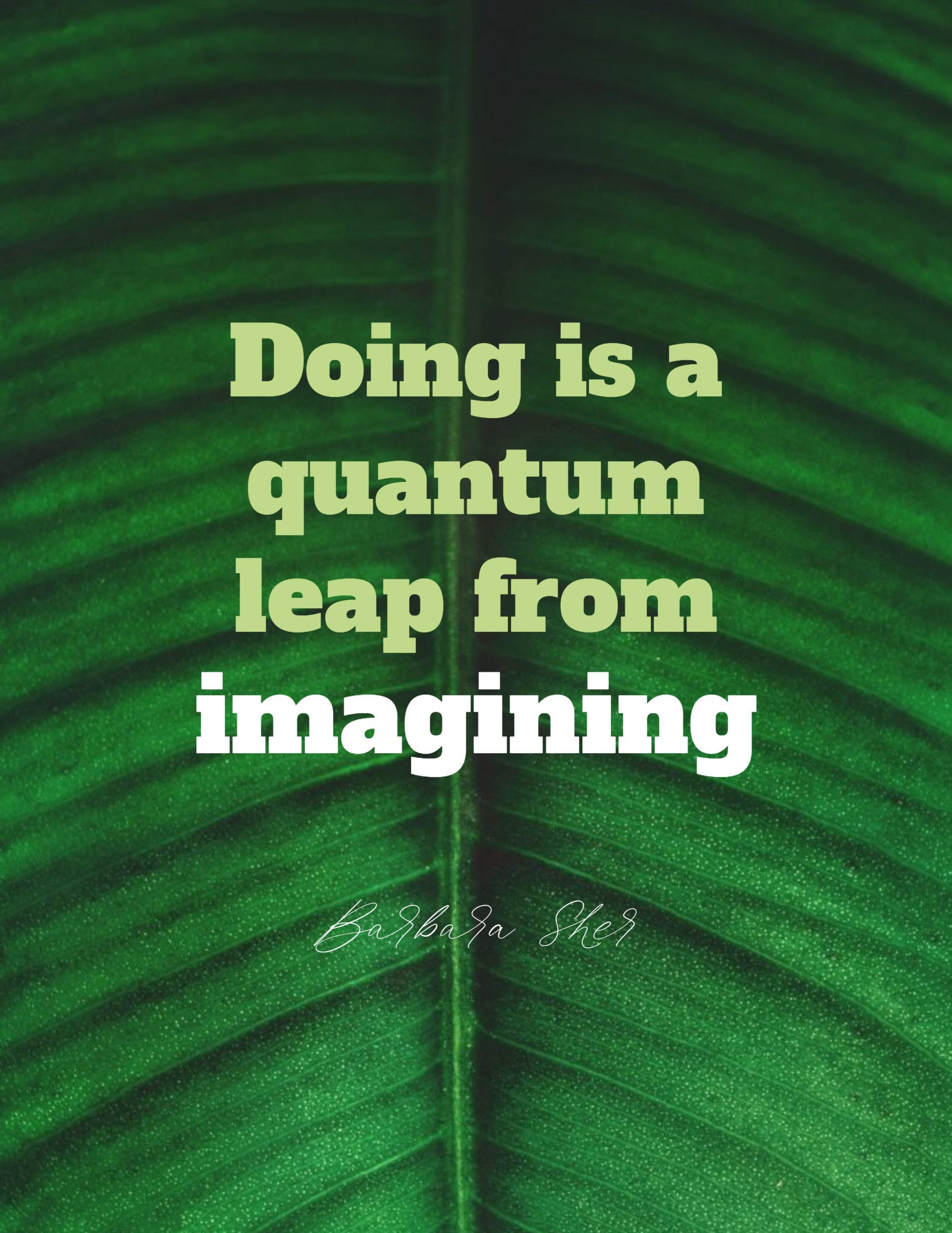 Quotes image of Doing is a quantum leap from imagining.