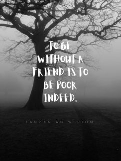 Tanzanian Wisdom 's quote about friend,poor. To be without a friend…