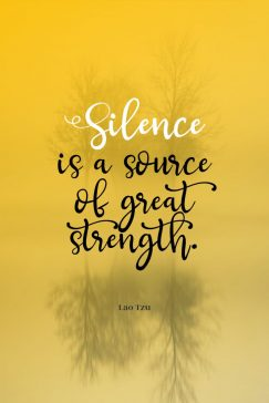 Lao Tzu 's quote about silence,strength. Silence is a source of…