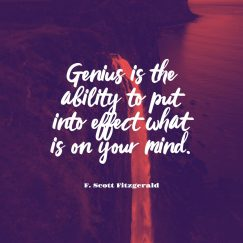 F. Scott Fitzgerald 's quote about genius,mind. Genius is the ability to…