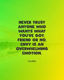 Eubie Blake quote about trust. Never trust envy people
