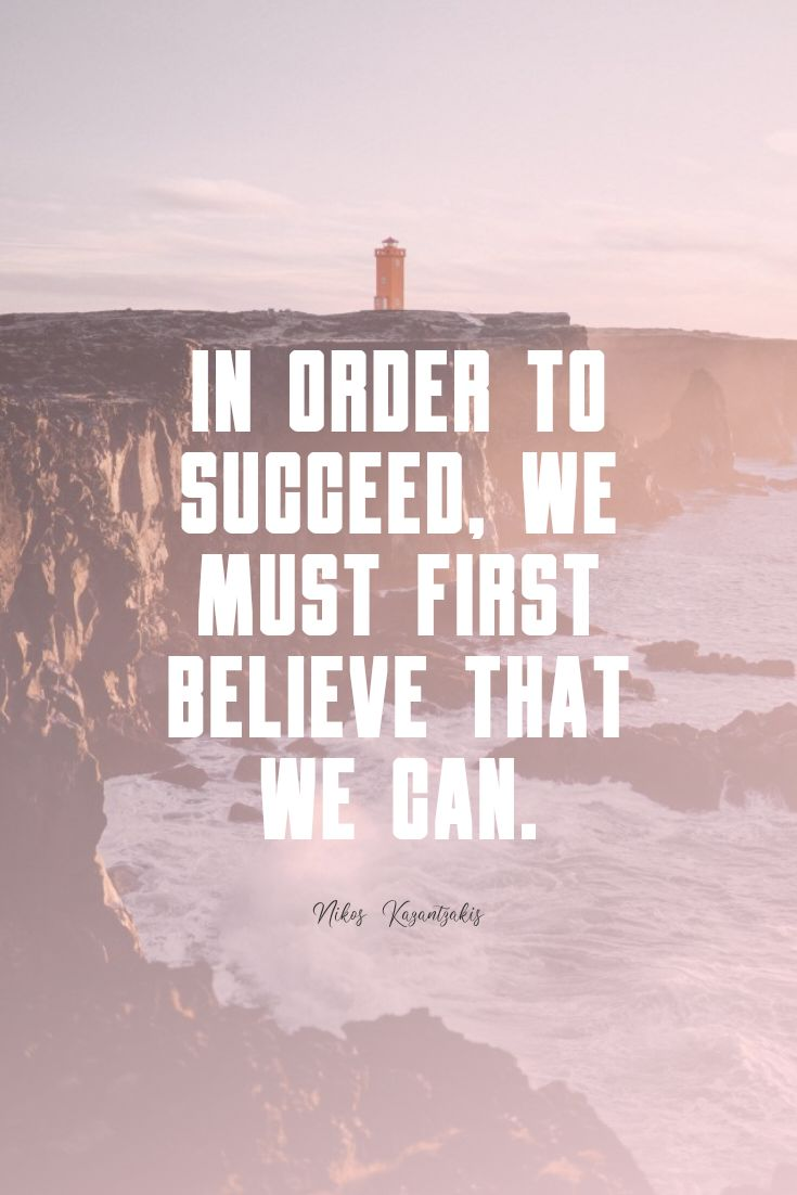 Quotes image of In order to succeed, we must first believe that we can.