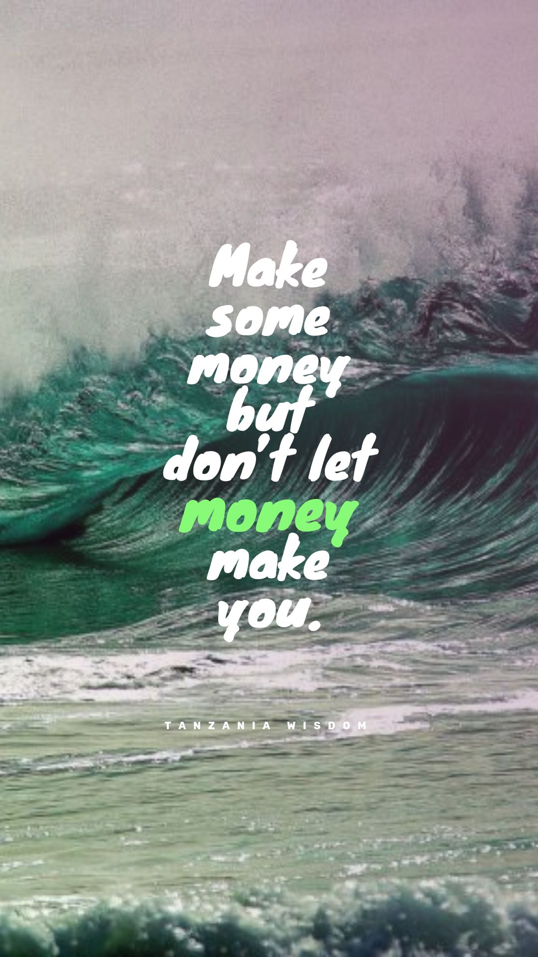 Quotes image of Make some money but don't let money make you.