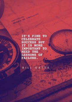 Bill Gates 's quote about celebrate,failure,success. It's fine to celebrate success…