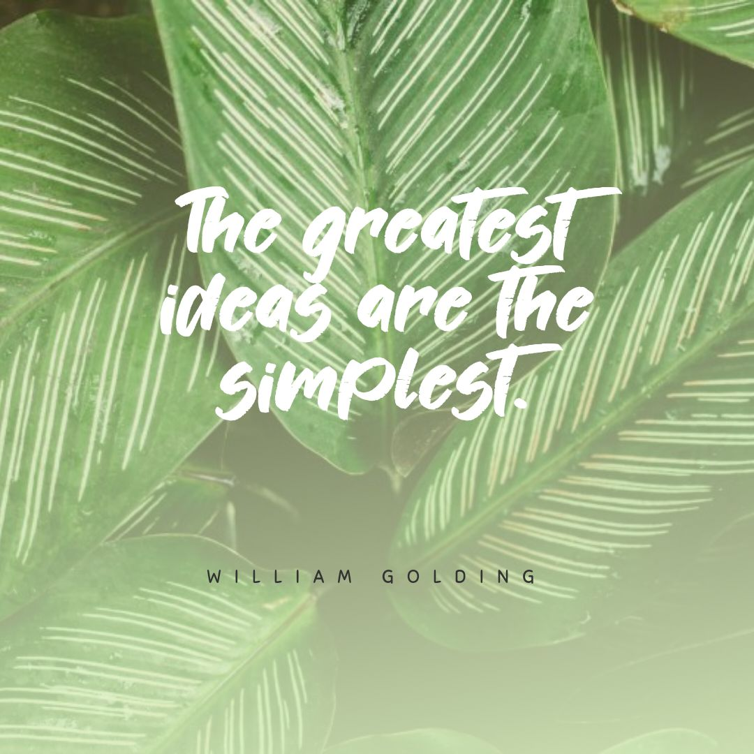 Quotes image of The greatest ideas are the simplest.