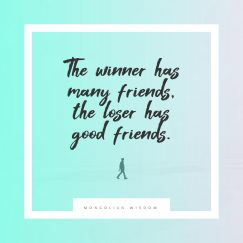 Mongolian Wisdom 's quote about friend,friendship. The winner has many friends,…