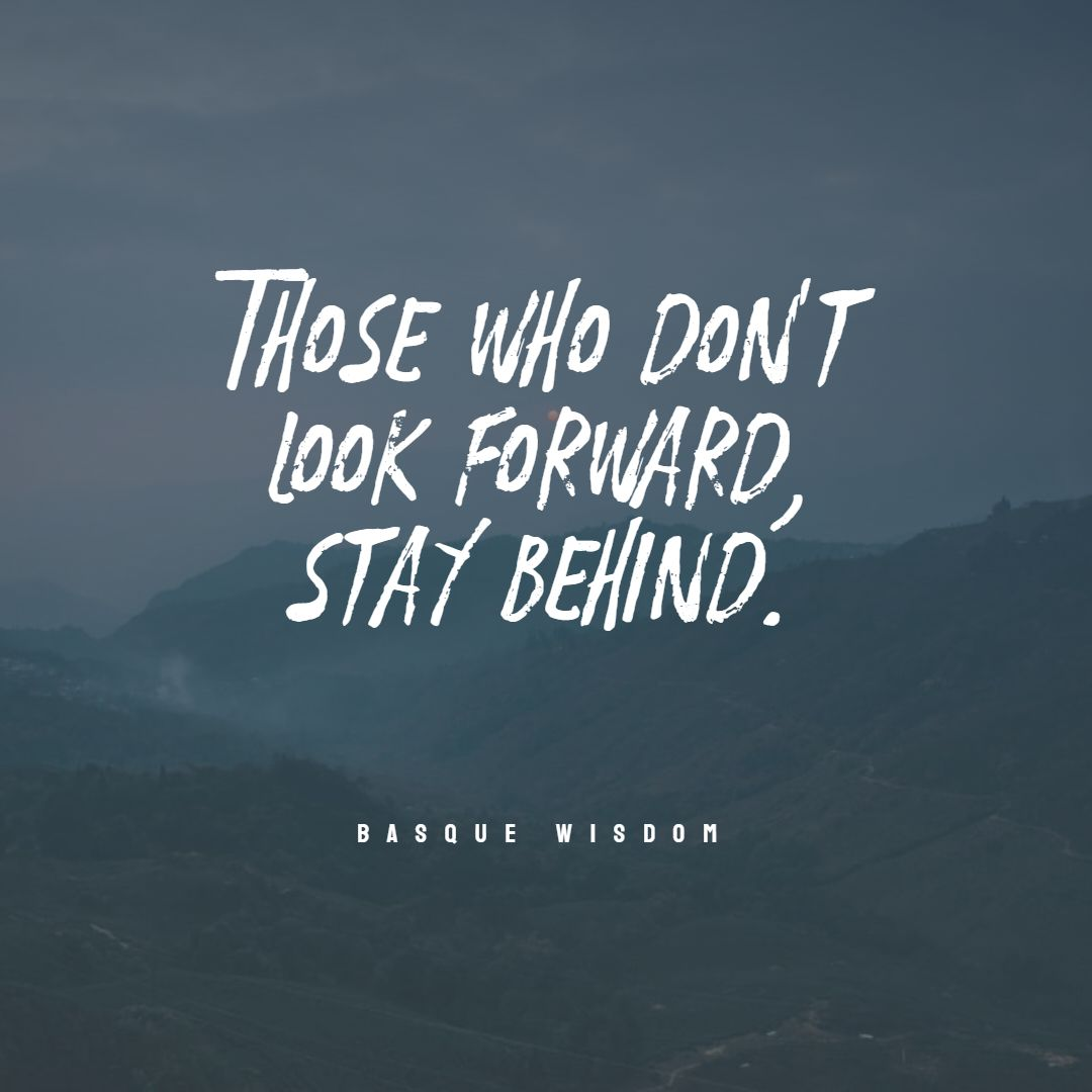 Quotes image of Those who don't look forward, stay behind.