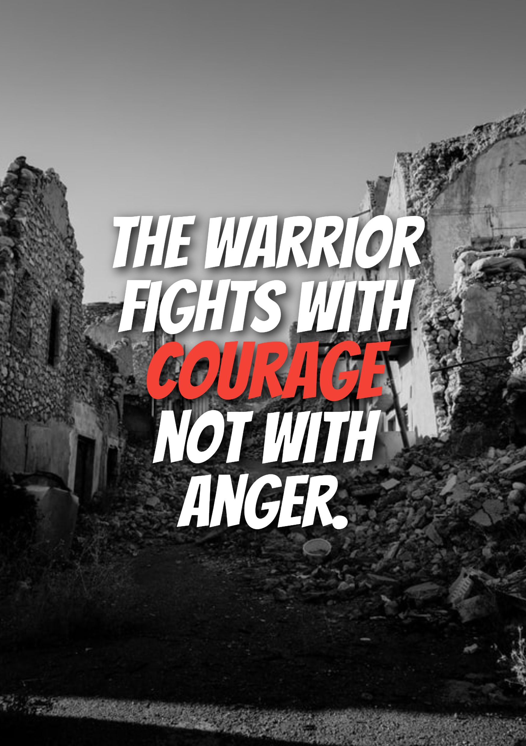 Quotes image of The warrior fights with courage not with anger.