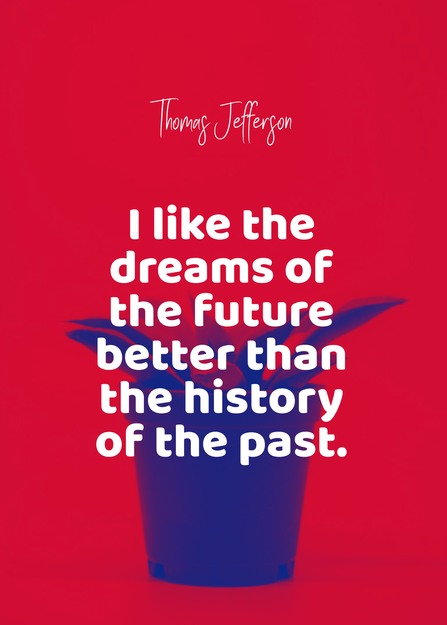 Quotes image of I like the dreams of the future better than the history of the past.