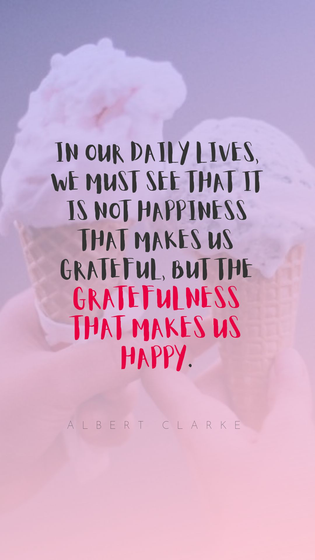 Quotes image of In our daily lives, we must see that it is not happiness that makes us grateful, but the gratefulness that makes us happy.