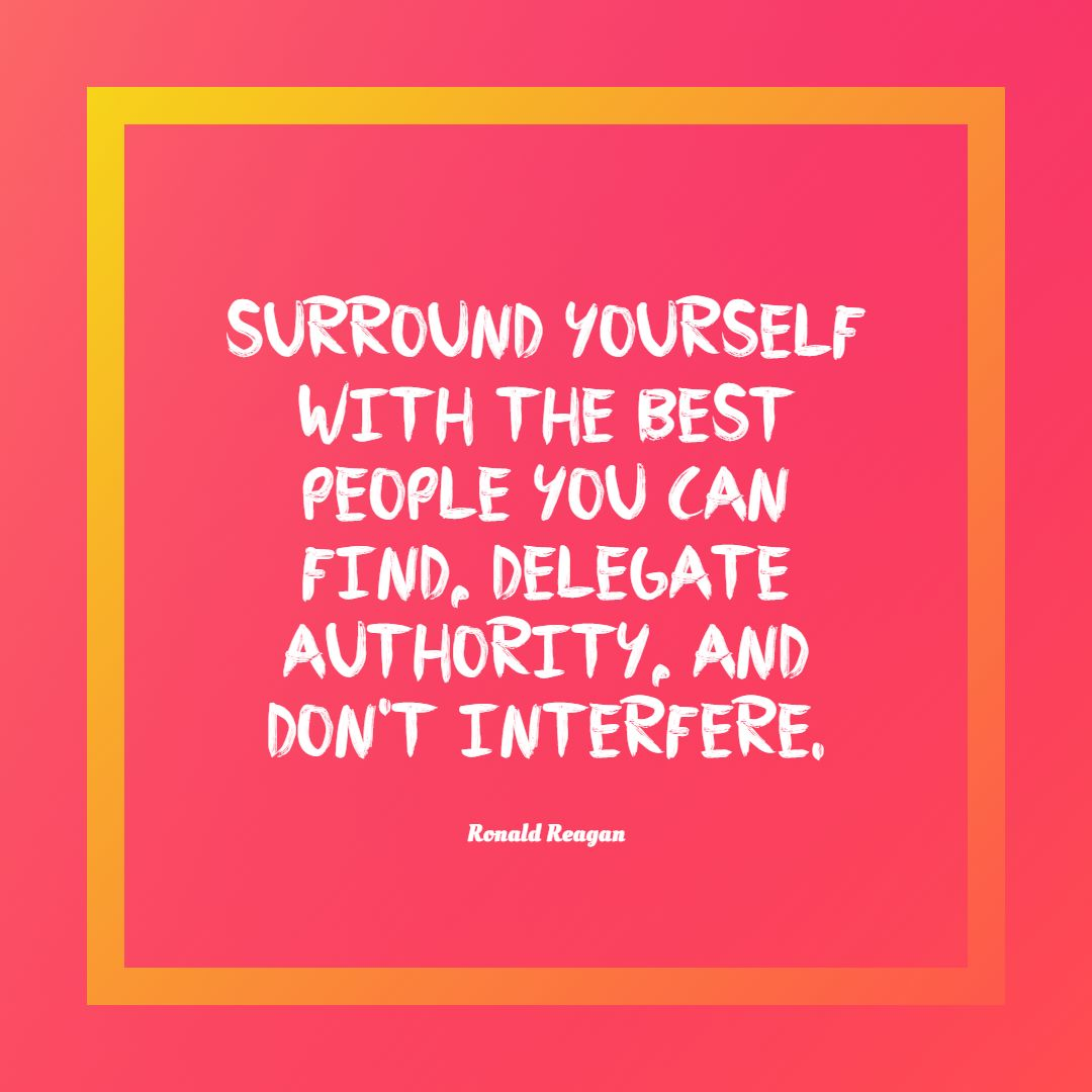 Quotes image of Surround yourself with the best people you can find, delegate authority, and don't interfere.