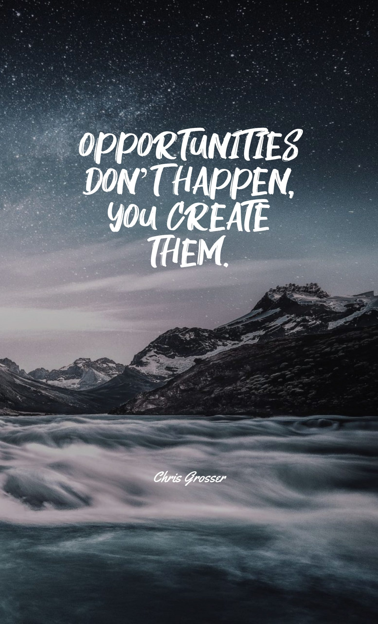 Quotes image of Opportunities don't happen, you create them.
