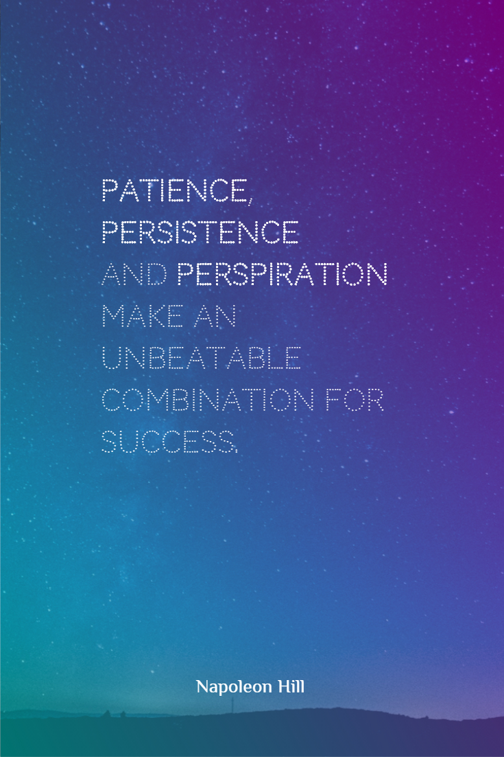 Quotes image of Patience, Persistence, and perspiration make an unbeatable combination for success.