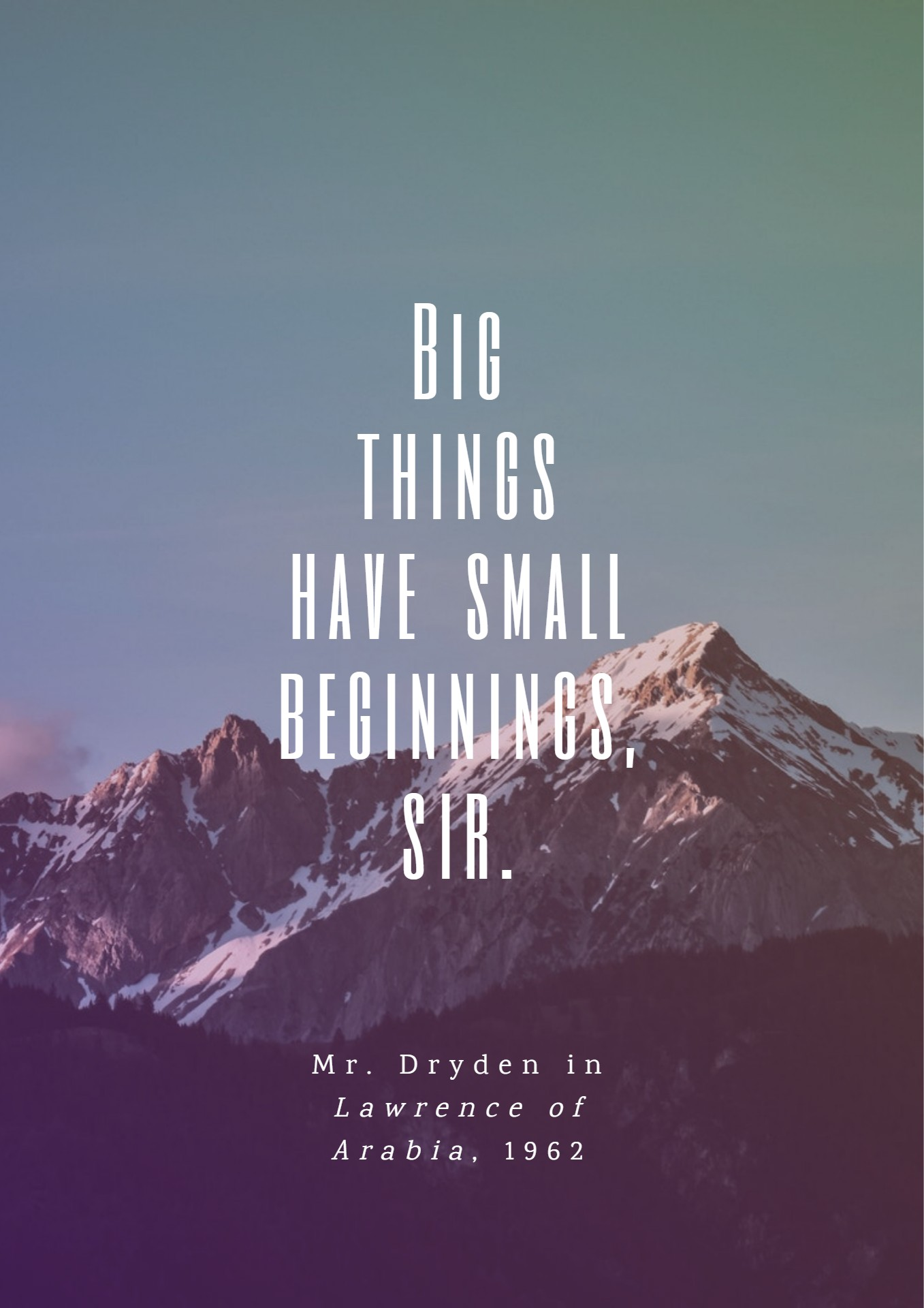Quotes image of Big things have small beginnings, sir.