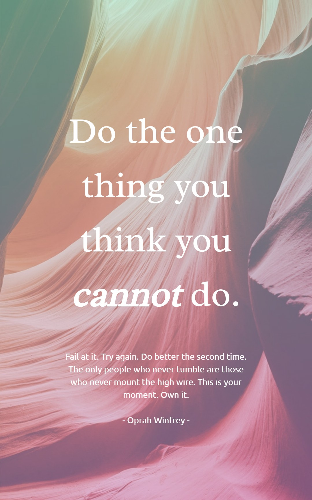 Quotes image of Do the one thing you think you cannot do. Fail at it. Try again. Do better the second time. The only people who never tumble are those who never mount the high wire. This is your moment. Own it.