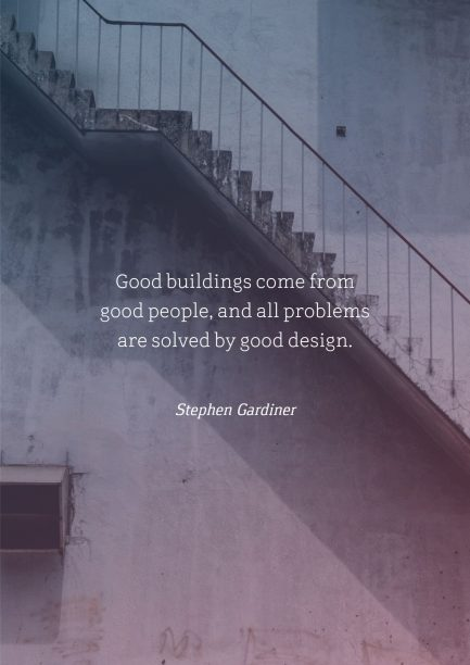 Stephen Gardiner 's quote about architecture,building. Good buildings come from good…