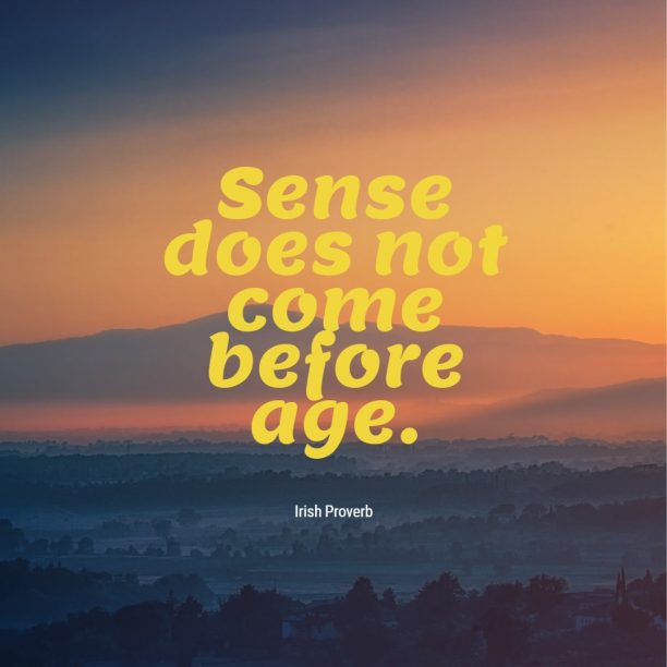 Irish wisdom about age.