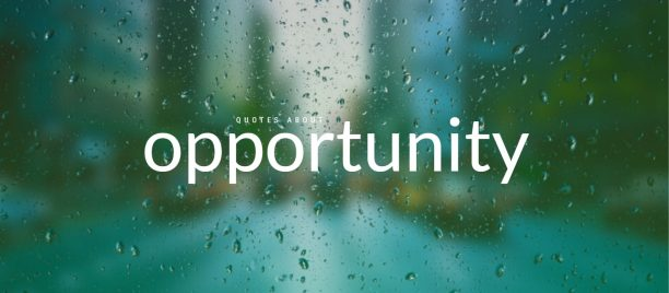 Best quotes about opportunity for your next success