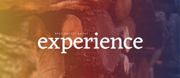 Best quotes about experience