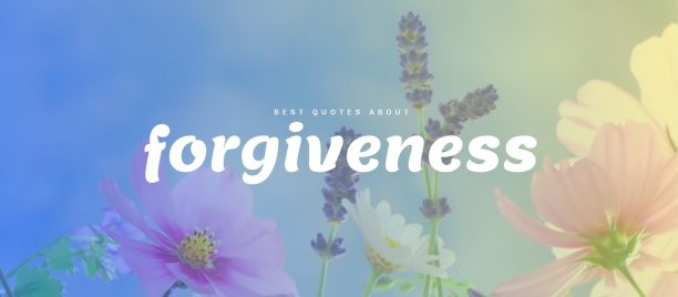 List of best quotes about forgiveness