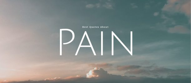 Best Quotes About Pain