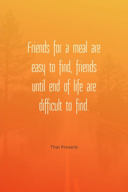Thai Wisdom 's quote about friend,marriage. Friends for a meal are…