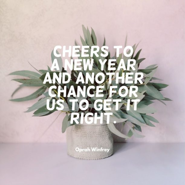 Oprah Winfrey 's quote about chance,new year. Cheers to a new year…