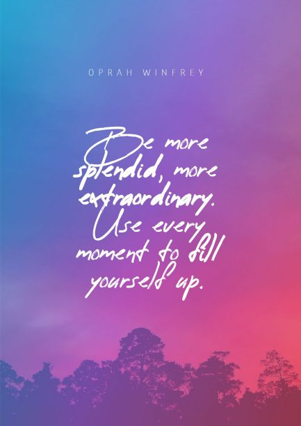 Be more splendid. a quotes poster from Oprah