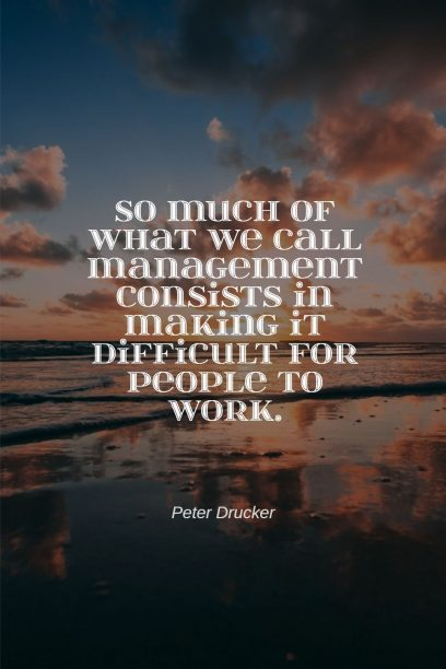 Peter Drucker quote about management.