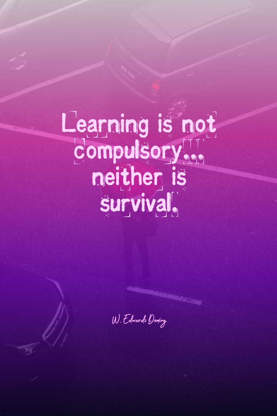Quotes image of Learning is not compulsory... neither is survival.