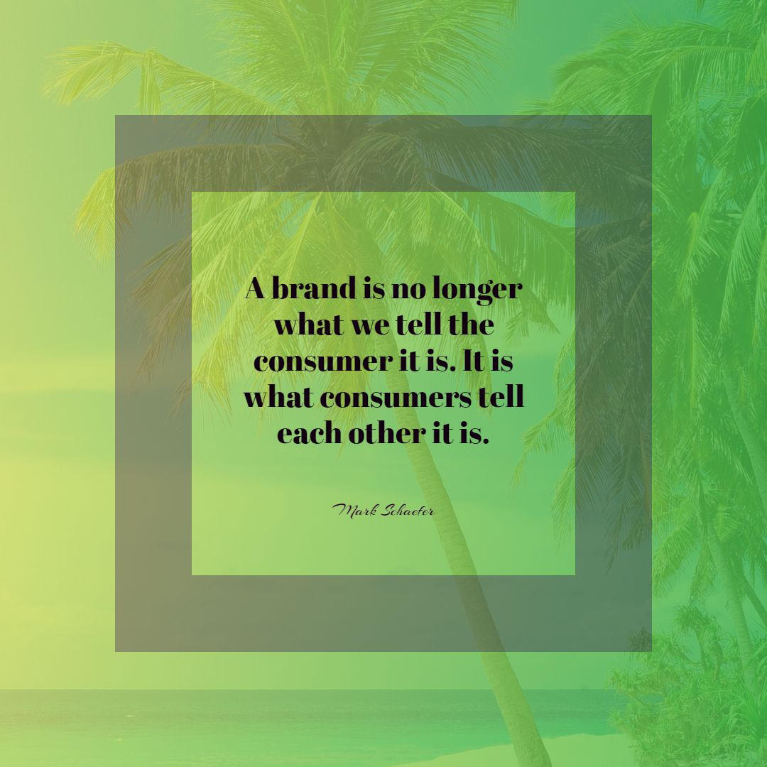 Quotes image of A brand is no longer what we tell the consumer it is. It is what consumers tell each other it is.