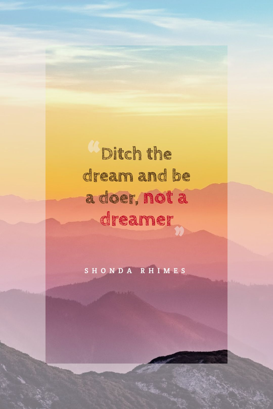 Quotes image of Ditch the dream and be a doer, not a dreamer