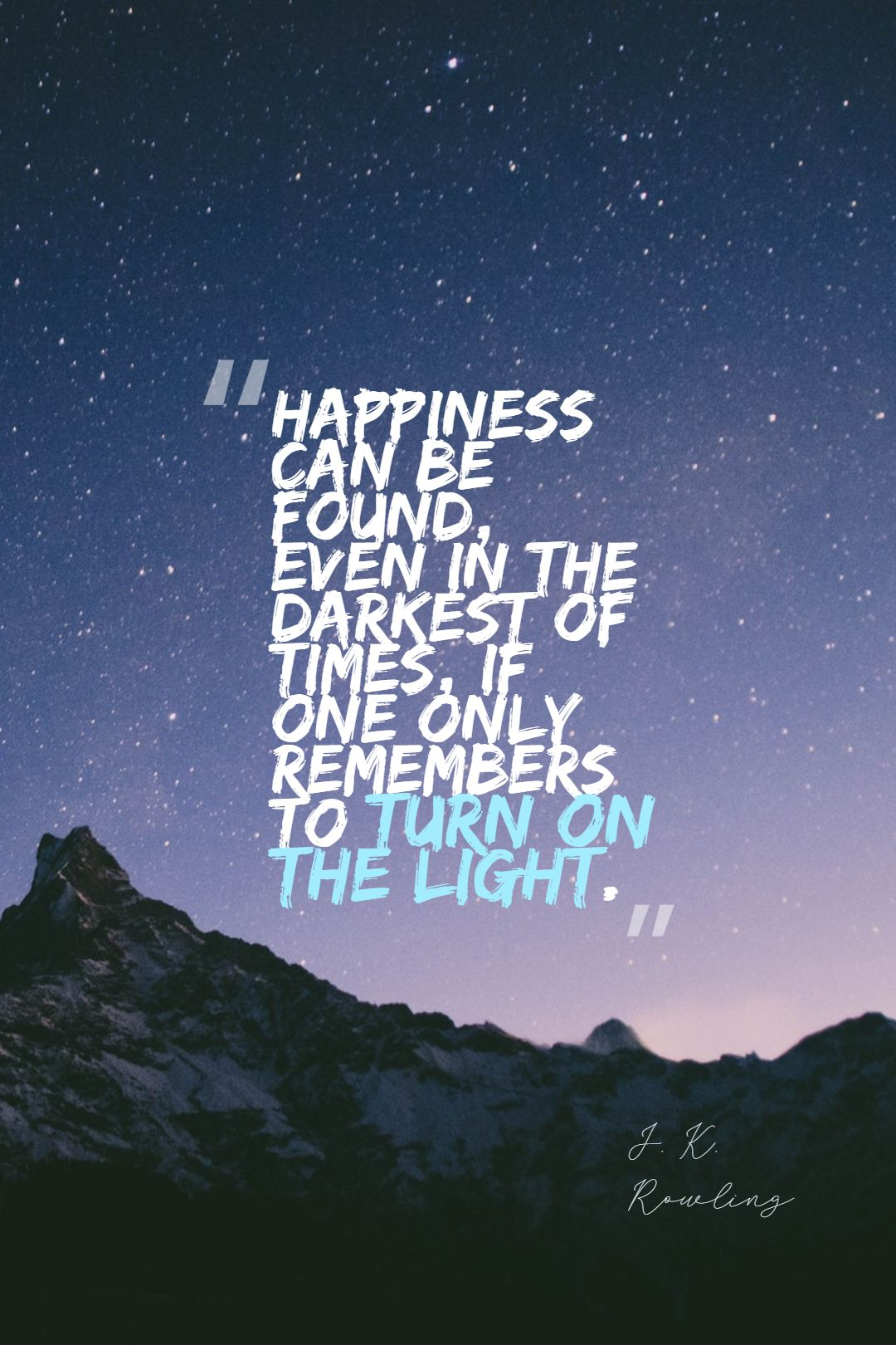Quotes image of Happiness can be found, even in the darkest of times, if one only remembers to turn on the light.