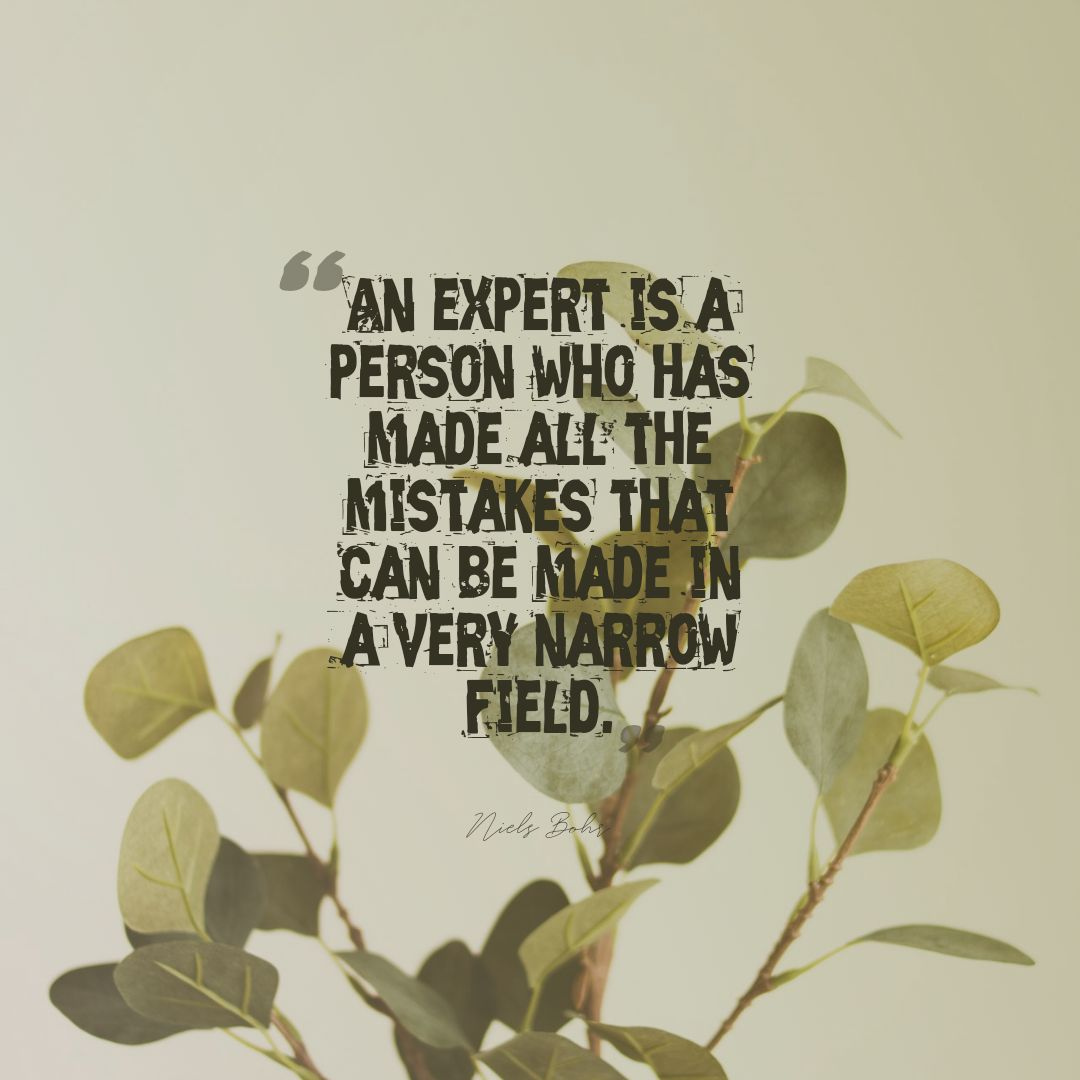 Quotes image of An expert is a person who has made all the mistakes that can be made in a very narrow field.