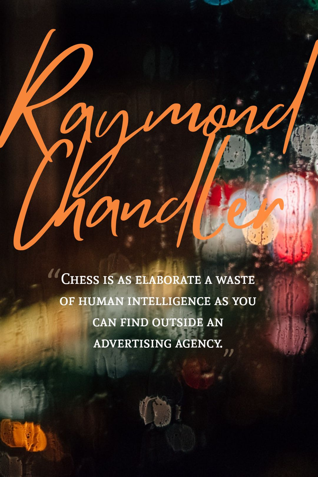 Quotes image of Chess is as elaborate a waste of human intelligence as you can find outside an advertising agency.